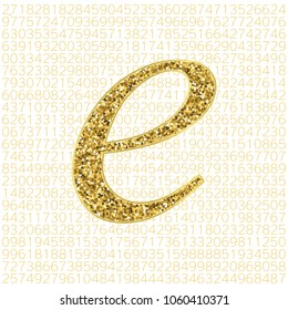 Vector golden glitter Euler's number on a digital background. Mathematical constant, decimal irrational number, base of the natural logarithm. Abstract digital vector illustration. Napier's constant.