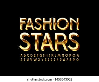 Vector golden poster Fashion Stars with sparkling 3D Font. Uppercase elite Alphabet. Luxury Letters and Numbers with glitter
