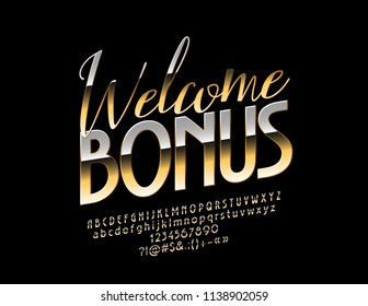 Vector Golden Welcome Bonus Sign. Glossy Chic Font. Luxury elegant Alphabet Letters, Numbers and Symbols