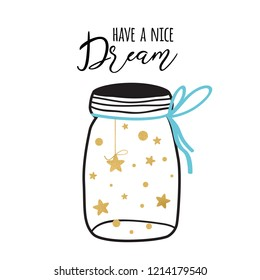 Vector good night postcard with text Have a nice dream. Wishing card with gold stars into glass jar on white background. Cute print Good night Cute sleep illustration for baby Label concept design