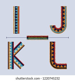 Vector graphic alphabet in a set I,J,K,L, with embroidered fabric fonts with calligraphic letters style