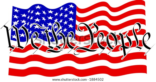 """vector graphic depicting the words: We the People"""" over an American flag (concept: Democracy or Freedom)"""