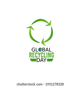 vector graphic of global recycling day good for global recycling day celebration. flat design. flyer design.flat illustration.