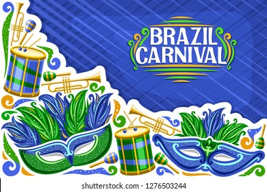 Vector greeting card for Brazil Carnival with copy space, illustration of green mask, drums with drumsticks, template for carnaval in Rio de Janeiro, lettering for words brazil carnival on blue.