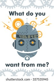 """Vector greeting card with broken robot head, gear wheels and lightnings jumping out of it. White background with grey cogwheel patterns. Text message """"what do you want from me?"""""""