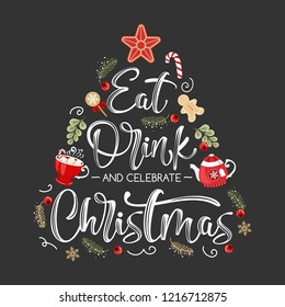 Vector greeting card. Eat a drink and celebrate chistmas handwritten inscriptions. Christmas and New year elements on black background