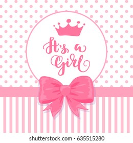 Vector greeting card with hand drawn crown. Baby shower card with a bow and polka dot pattern. Baby announcement card design element. It's a girl lettering. Baby shower party design element.