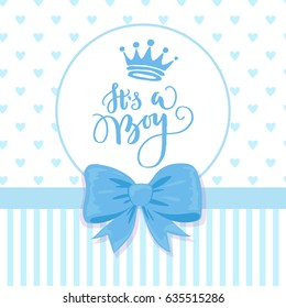 Vector greeting card with hand drawn crown. Baby shower card with a bow and hearts pattern. Baby announcement card design element. It's a boy lettering. Baby shower party design element.