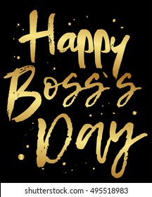 Vector greeting card Happy Boss Day. Golden modern calligraphy isolated on black background.