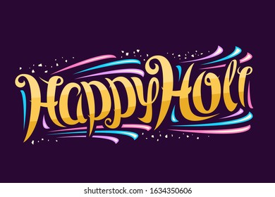 Vector greeting card for Holi Festival, decorative invitation with curly calligraphy font and colorful design elements, swirly brush typeface for congratulation wishes happy holi on purple background.