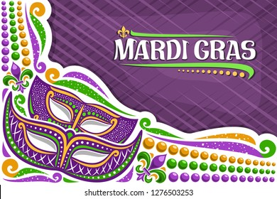 Vector greeting card for Mardi Gras with copy space, layout with illustration of carnival masks, traditional symbol of mardi gras - fleur de lis, colorful bead, lettering for word mardi gras on purple