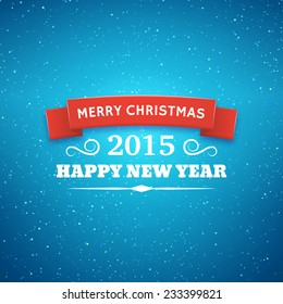 Vector greeting card for Merry Christmas and Happy New Year 2015. Abstract blue blurred background with white glitters, red ribbon and typography text for winter holidays in center