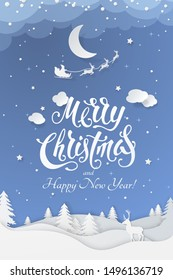 Vector greeting poster with text Merry Christmas and Happy New Year on blue background. Festive winter night scene in paper cut style with fir trees, stars, deer and santa's sleigh flying near moon.