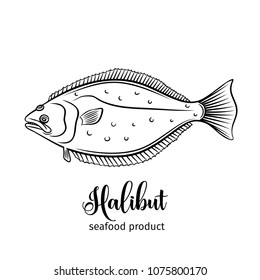 Vector halibut . Hand drawn icon badge flounder fish for design seafood packaging and market.