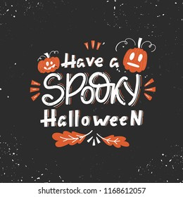 Vector Halloween greeting card, flyer, banner, poster templates. Have a Spooky Halloween - handwritten lettering with pumpkins and oak leaves. Perfect for party invitation.