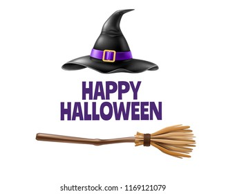 Vector halloween holiday poster with happy halloween inscription with realistic witch pointed hat, broom on isolated background. Autumn traditional trick or treat spooky event, scary and magic design