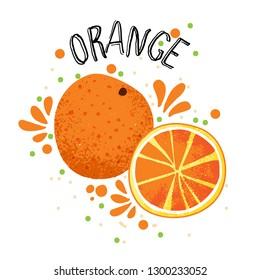 Vector hand draw orange illustration. Slice of orange with juice splashes isolated on white background. Textured orange citrus sketch, juice citrus fruit with word Orange on top. Fresh ripe mandarin