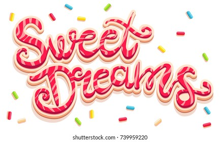 Vector hand drawing text Sweet Dreams. Sweet dreams lettering like cookies with candies