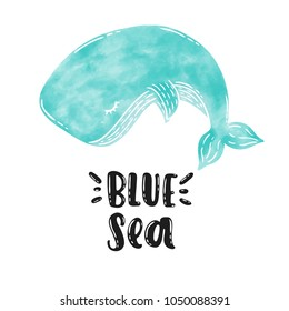 Vector hand drawm illustration. Whale swims in the blue sea, watercolor, lettering. Idea for design, t-shirts, website, poster, greeting card.