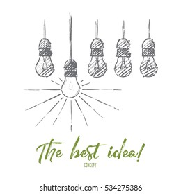 Vector hand drawn The best idea concept sketch. Five light bulbs hanging from ceiling on wires and only one shining. Lettering The best idea concept