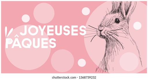 Vector hand drawn bunny with lettering Joyeuses Pâques - Happy Easter, written in French, on pale pink background. Flat illustration for cards, posters, Easter design and decoration, prints, web.