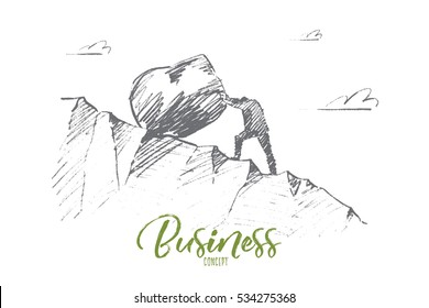 Vector hand drawn business concept sketch. Bisinessman rolling huge boulder up the hill. Lettering Business concept