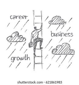 Vector hand drawn concept sketch. Business man climbing the ladder in the sky with clouds. Rainy weather. Lettering career, business, growth.