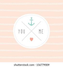 Vector hand drawn cute nautical card You & Me