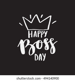 Vector hand drawn greeting card - Happy Boss Day. White calligraphy isolated on dark background
