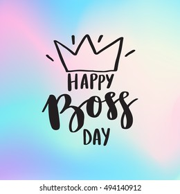 Vector hand drawn greeting card - Happy Boss Day. Black calligraphy isolated on blurred holographic background