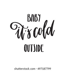 Vector hand drawn greeting card - Baby it's cold outside. Black calligraphy isolated on white background. Christmas design