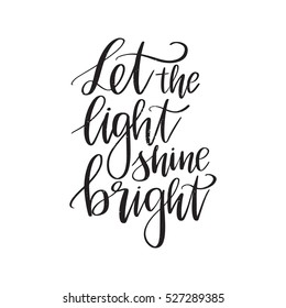 Vector hand drawn greeting card - Let the light shine bright. Black calligraphy isolated on white background. Hand lettering illustration. Motivational quote
