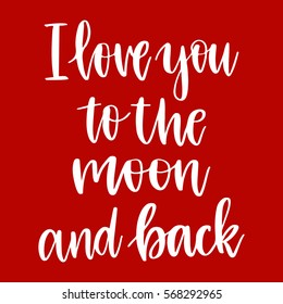 Vector hand drawn greeting card - I love you to the moon and back.White calligraphy isolated on red background. Valentine's Day design