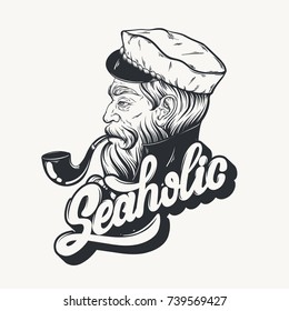 "Vector hand drawn illustration of captain with pipe. Tattoo artwork in realistic style with handwritten lettering ""Seaholic"". Template for card, poster, banner, print for t-shirt, coloring books."