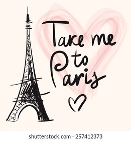 Vector hand drawn illustration with Eiffel tower. Paris. Take me to Paris