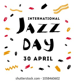 Vector hand drawn illustration for international jazz day with expressive lettering and colorful spots black on white background