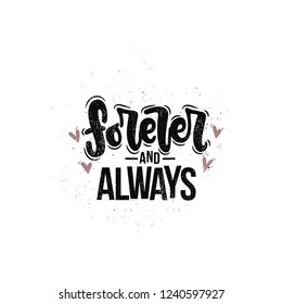 Vector hand drawn illustration. Lettering phrases Forever and always. Idea for poster, postcard.