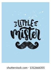 Vector hand drawn illustration. Lettering phrases Little mister. Idea for poster kids room, postcard.
