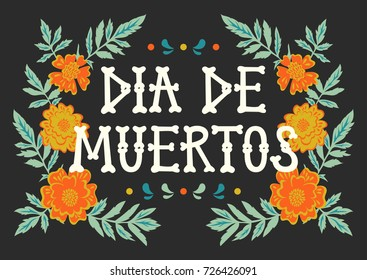 "Vector hand drawn illustration of Mexican holiday ""Day of the Dead"". The postcard with the frame of marigold flowers and lettering ""Dia de Muertos"""