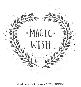 Vector hand drawn illustration of text MAGIC WISH and floral frame with grunge ink texture on white background. Monochrome.