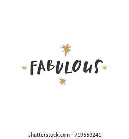"Vector hand drawn inscription ""Fabulous"". Poster, postcard, print, sticker, label and other."