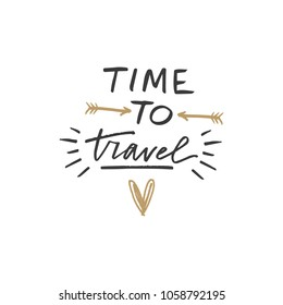 Vector hand drawn inscription, time to travel. Clipart, isolated vector sign.