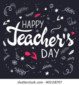 vector hand drawn lettering with branches, swirls, flowers and quote - happy teachers day.
