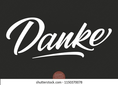 Vector hand drawn lettering Danke. Elegant modern handwritten calligraphy with thankful quote. Ink illustration. Typography poster on dark background. For cards, invitations, prints etc