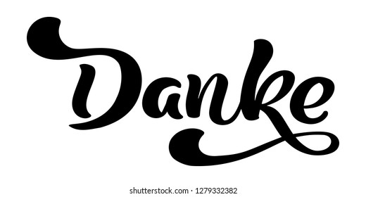 Vector hand drawn lettering Danke. Elegant modern handwritten calligraphy with thankful quote. Thank you Deutsch Ink illustration. Typography poster on white background. For cards, invitations
