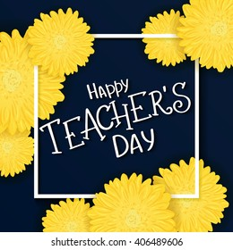 vector hand drawn lettering with  flowers, rectangle frame and quote - happy teachers day.