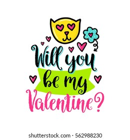 Vector hand drawn lettering poster. Creative typography card with phrase and cat, hearts and decor elements. Will you be my Valentine. Romantic text.