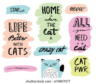 Vector hand drawn lettering quotes about cats. Inspirational doodle typography for posters, cards, flyers, brochure.