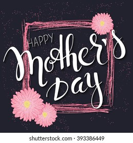 vector hand drawn mothers day lettering with branches, swirls, flowers and quote - happy mothers day. Can be used as mothers day card or poster.