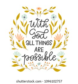 Vector hand drawn motivational and inspirational quote - With God all things are possible. Religions lettering perfect  for apparel, banners, flyers, greeting cards